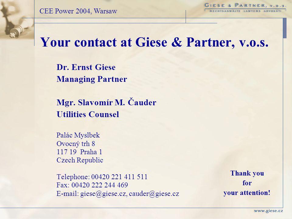 Your contact at Giese & Partner, v.o.s. Dr. Ernst Giese Managing Partner Mgr.