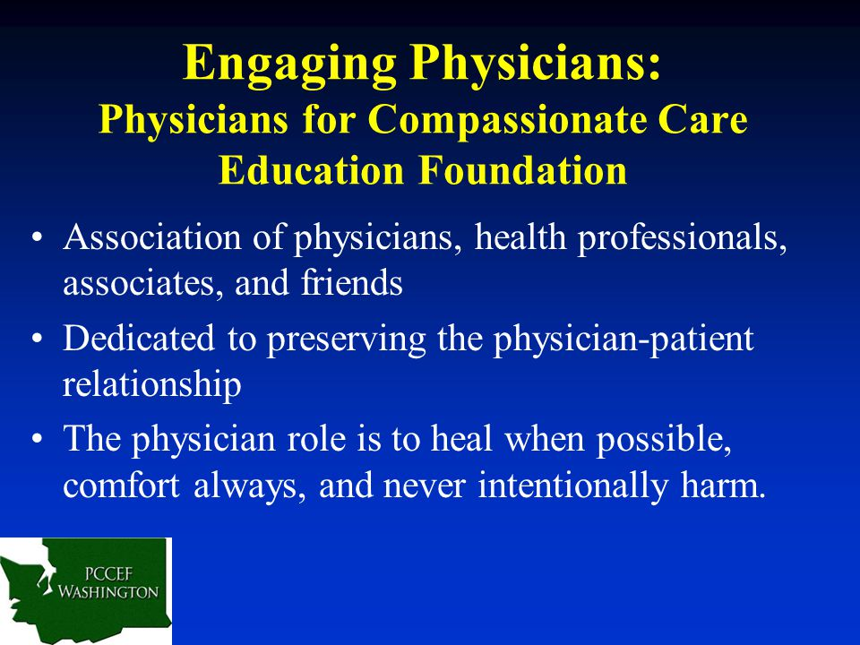 Association of physicians, health professionals, associates, and friends Dedicated to preserving the physician-patient relationship The physician role