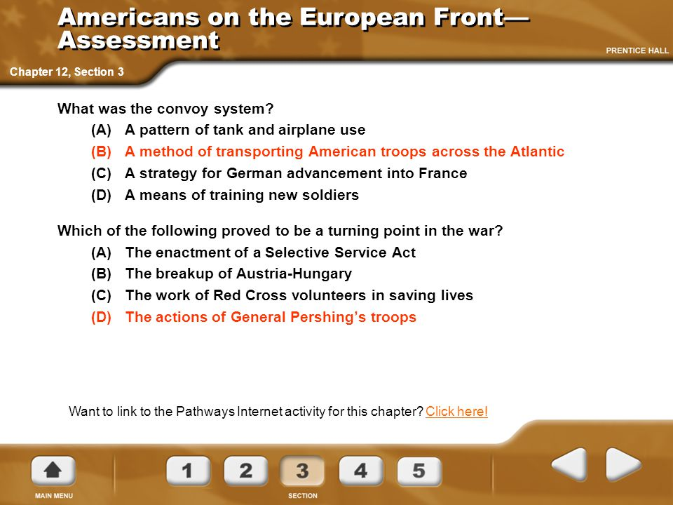Americans on the European Front— Assessment What was the convoy system? (A)A pattern of tank and airplane use (B)A method of transporting American tro