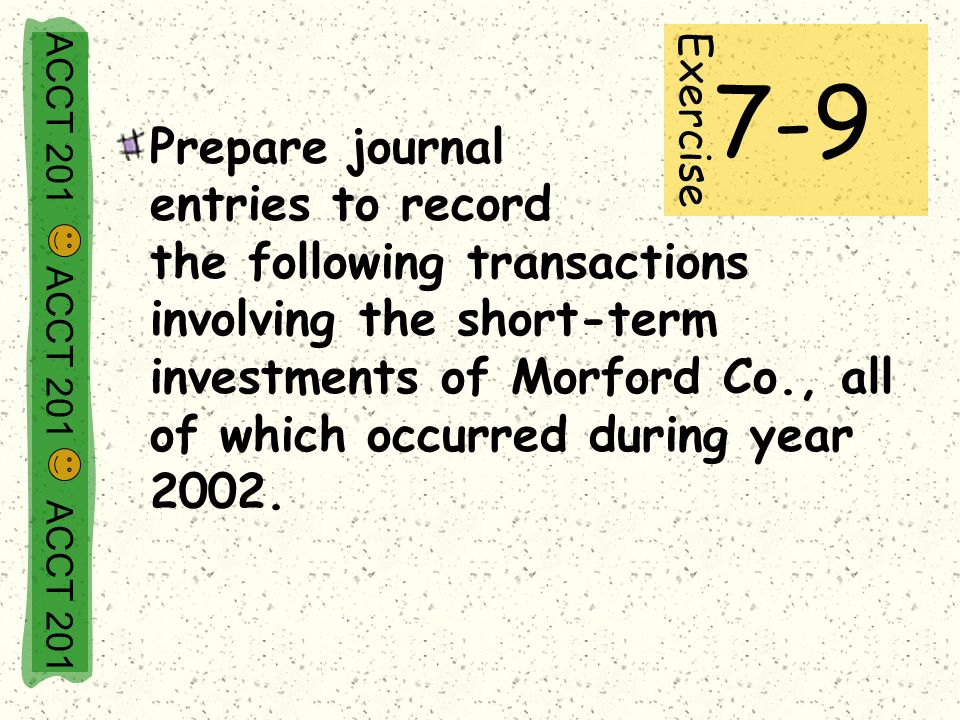 Prepare journal entries to record the following transactions involving the short-term investments of Morford Co., all of which occurred during year 2002.
