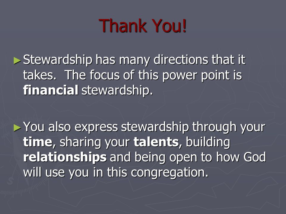 Thank You.► Stewardship has many directions that it takes.