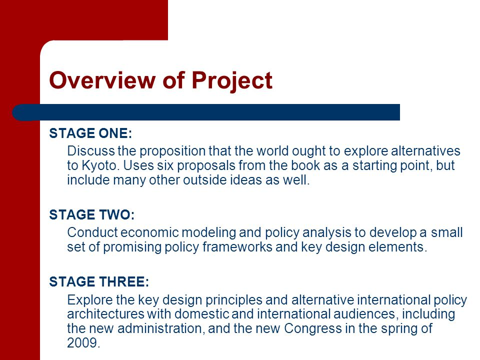 Overview of Project STAGE ONE: Discuss the proposition that the world ought to explore alternatives to Kyoto.