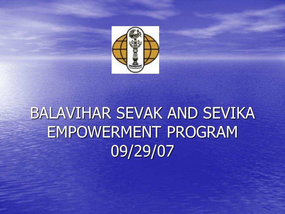 BALAVIHAR SEVAK AND SEVIKA EMPOWERMENT PROGRAM 09/29/07