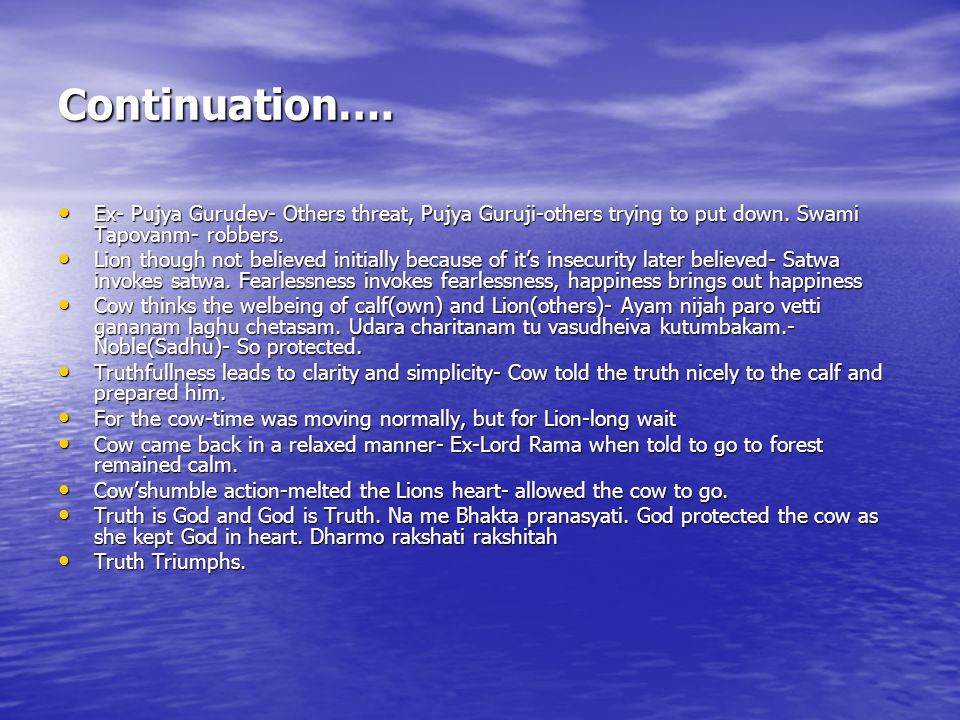 Continuation…. Ex- Pujya Gurudev- Others threat, Pujya Guruji-others trying to put down.