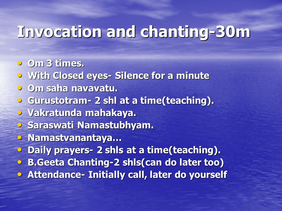 Invocation and chanting-30m Om 3 times. Om 3 times.