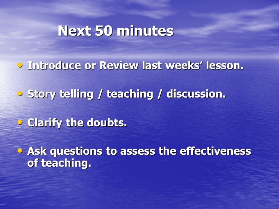 Next 50 minutes Next 50 minutes Introduce or Review last weeks' lesson.