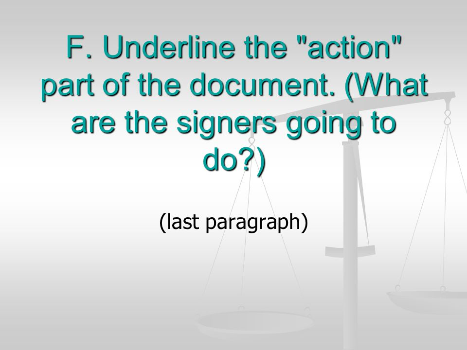 F.Underline the action part of the document.