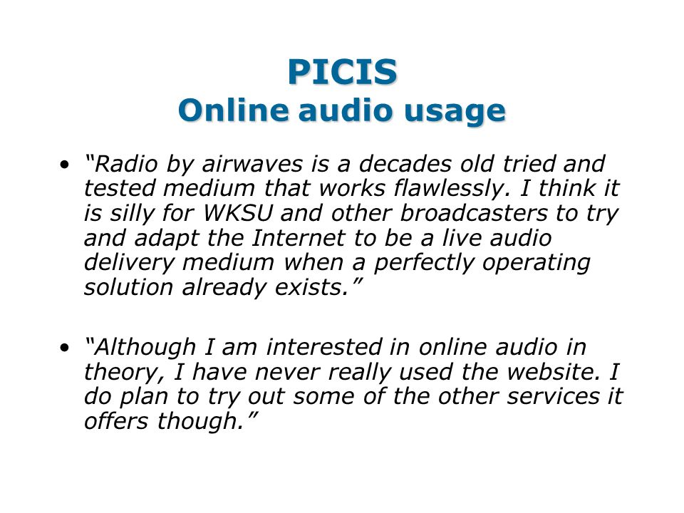 PICIS Online audio usage Radio by airwaves is a decades old tried and tested medium that works flawlessly.