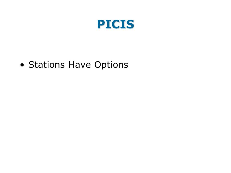 PICIS Stations Have Options