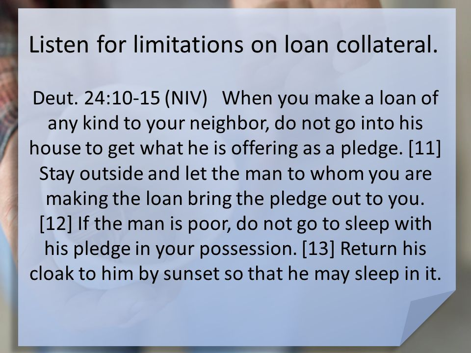 Listen for limitations on loan collateral. Deut.