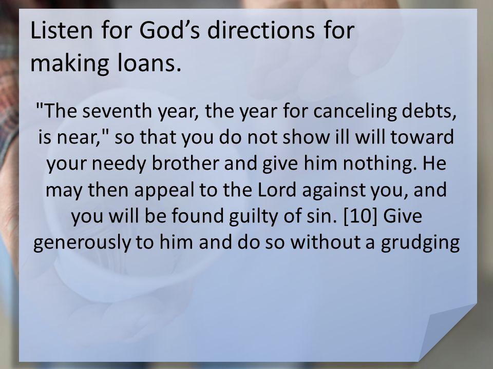 Listen for God's directions for making loans.
