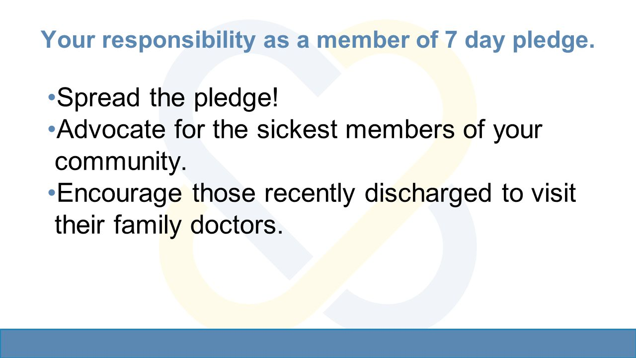 Your responsibility as a member of 7 day pledge. Spread the pledge.