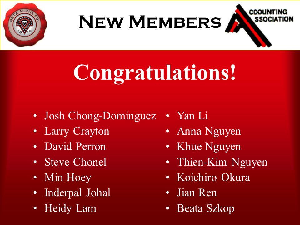 New Members Josh Chong-Dominguez Larry Crayton David Perron Steve Chonel Min Hoey Inderpal Johal Heidy Lam Congratulations.