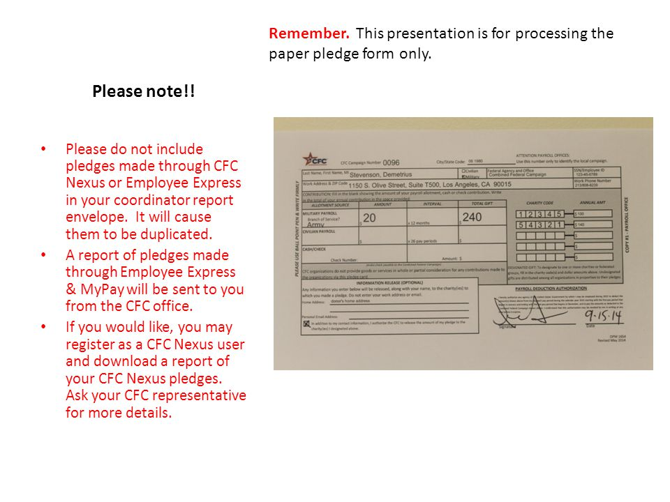 Please note!. Remember. This presentation is for processing the paper pledge form only.