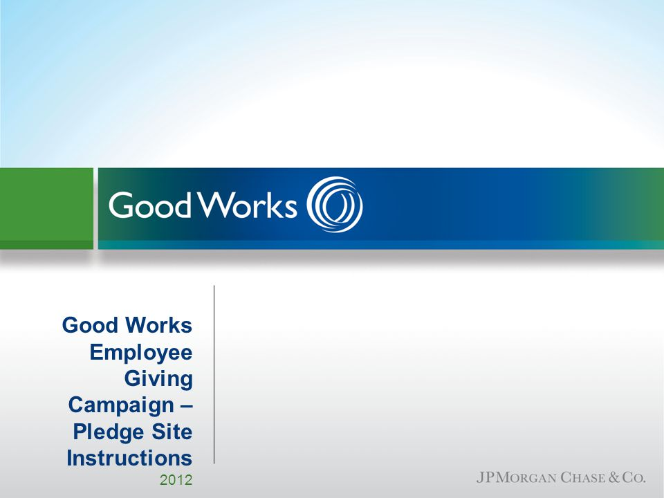 Access the Good Works Pledge Site from Company Home Click on the Good Works Tile on company home to access the Campaign Pledge Site.
