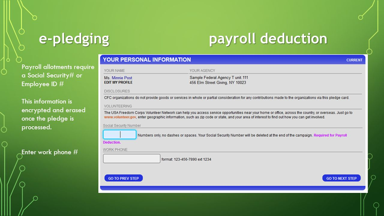 e-pledging payroll deduction Payroll allotments require a Social Security# or Employee ID # This information is encrypted and erased once the pledge is processed.
