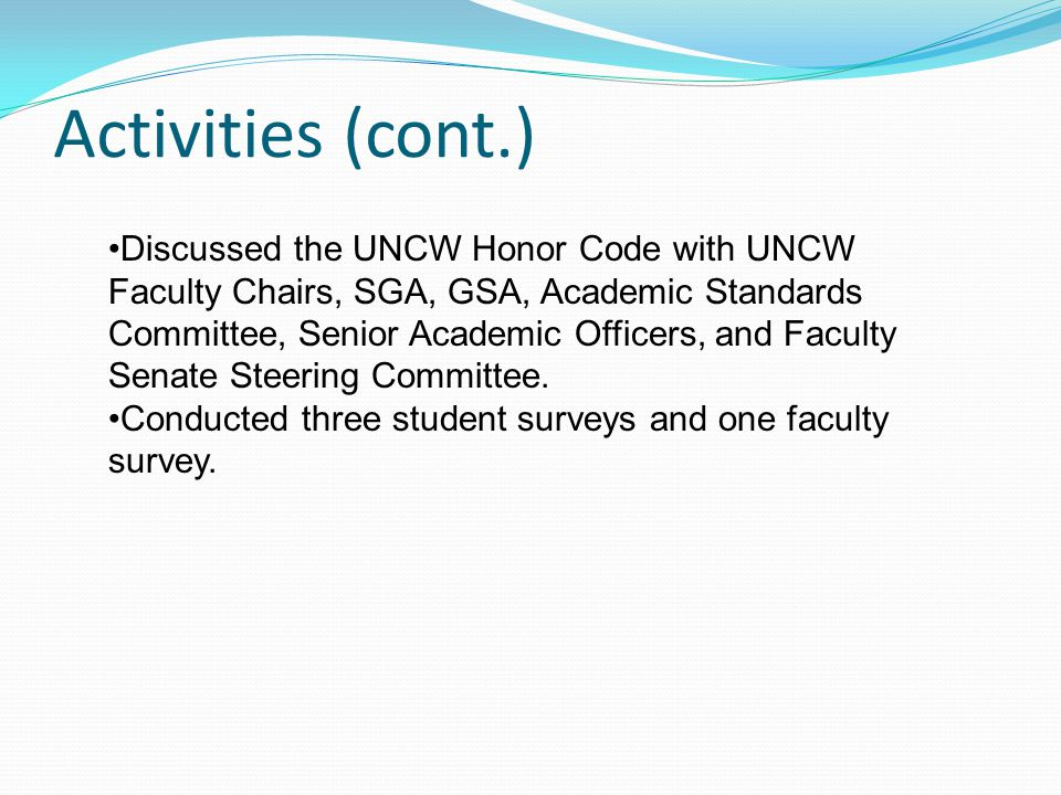 Surveys on Cheating at UNCW Surveys attempted to measure attitudes toward cheating and toward the current honor code as well as perceptions about why students cheat and ways to correct the behavior.
