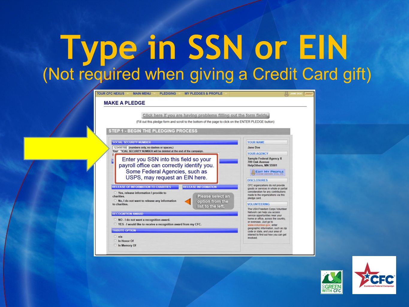 Type in SSN or EIN (Not required when giving a Credit Card gift)
