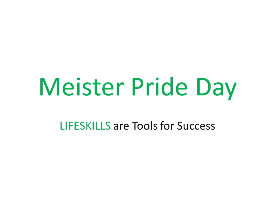 Meister Pride Day LIFESKILLS are Tools for Success
