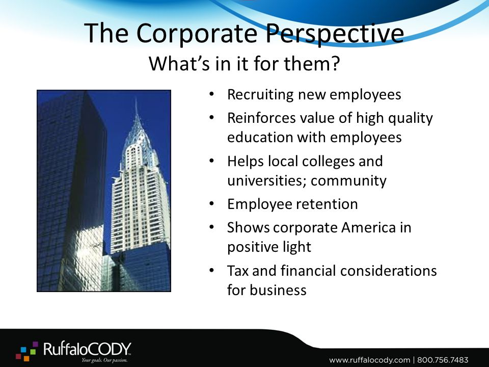 The Corporate Perspective What's in it for them.