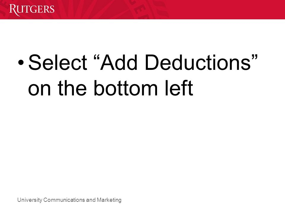 Select Add Deductions on the bottom left