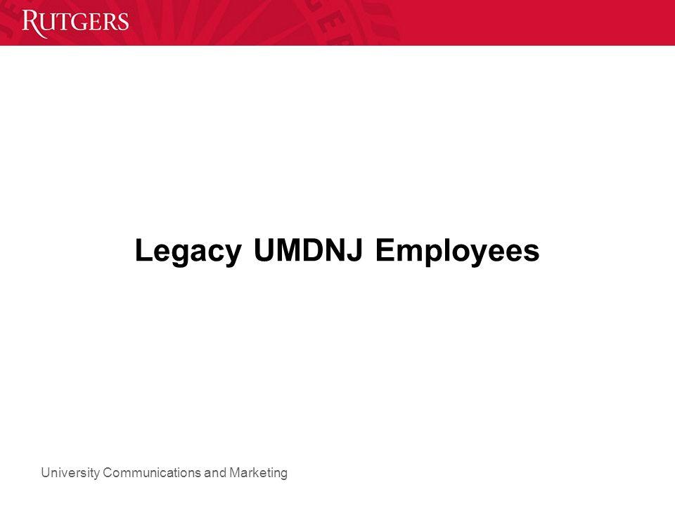 University Communications and Marketing Legacy UMDNJ Employees