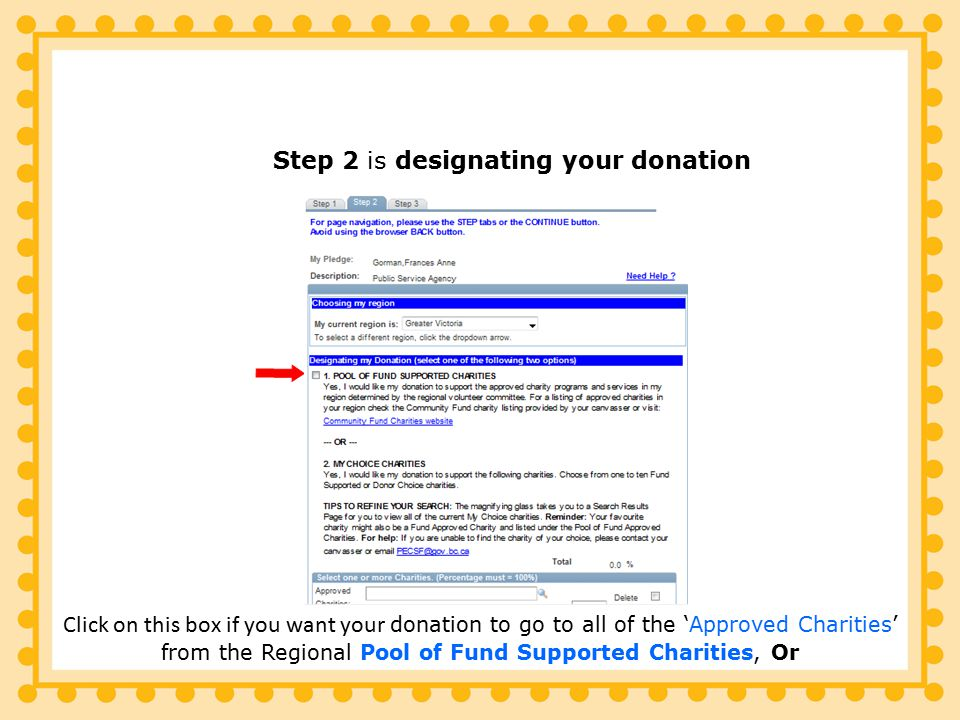 Click on this box if you want your donation to go to all of the 'Approved Charities' from the Regional Pool of Fund Supported Charities, Or Step 2 is designating your donation