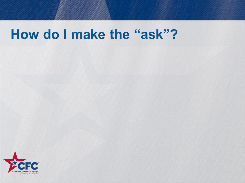 """How do I make the """"ask""""?"""