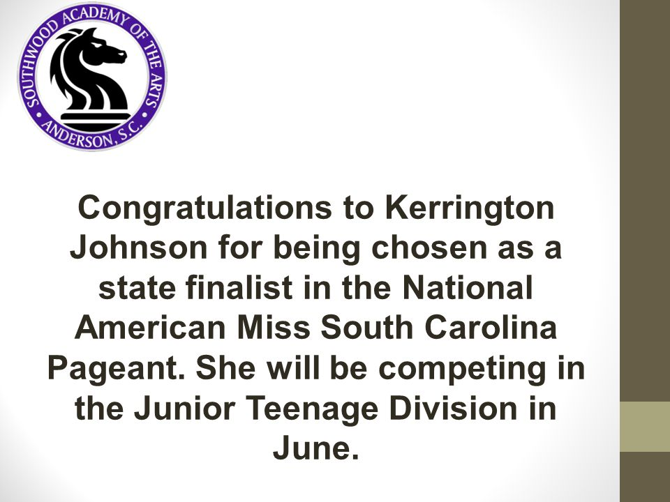 Congratulations to Kerrington Johnson for being chosen as a state finalist in the National American Miss South Carolina Pageant.