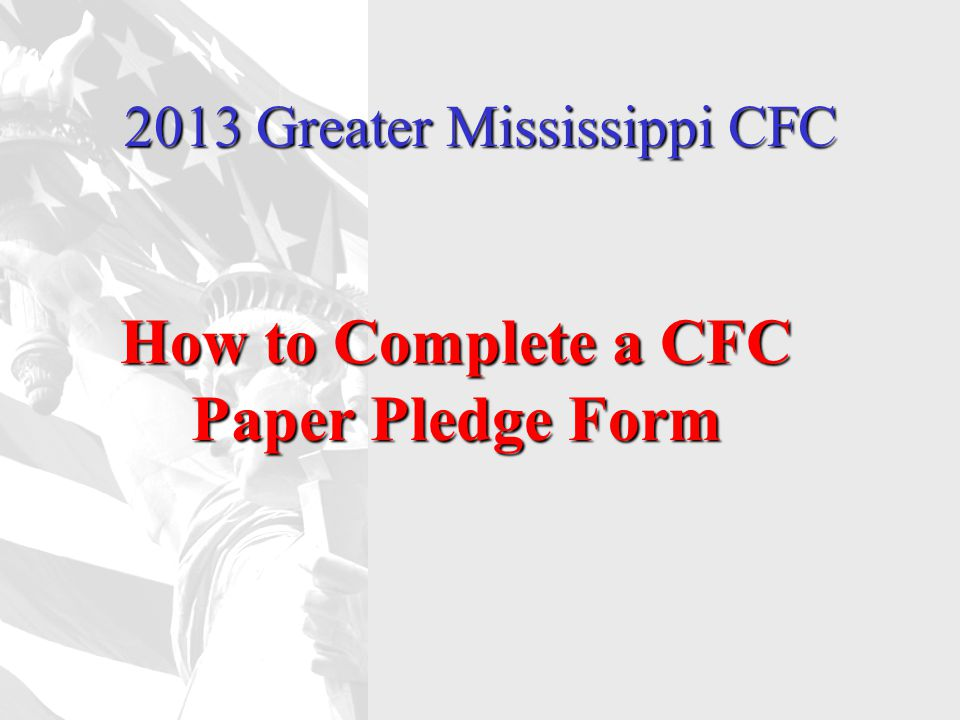 2013 Greater Mississippi CFC How to Complete a CFC Paper Pledge Form