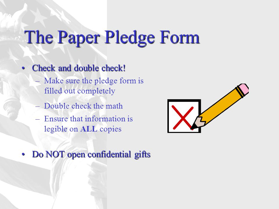 The Paper Pledge Form Check and double check!Check and double check.