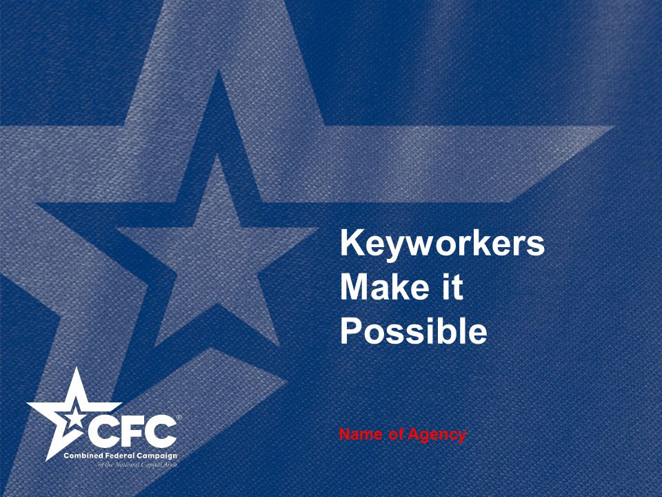 Keyworkers Make it Possible Name of Agency