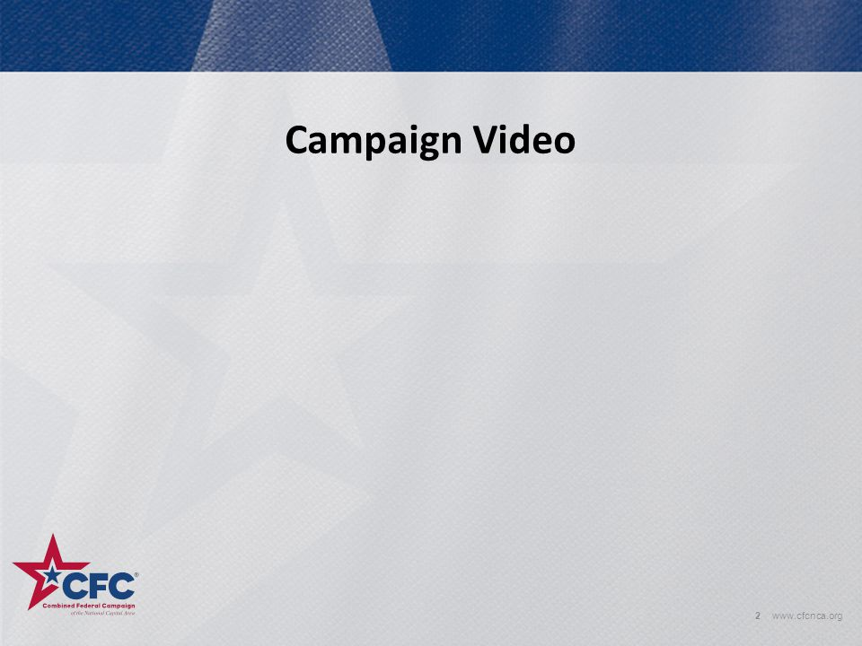 2www.cfcnca.org Campaign Video