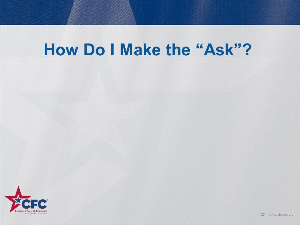 "How Do I Make the ""Ask""? 25www.cfcnca.org"