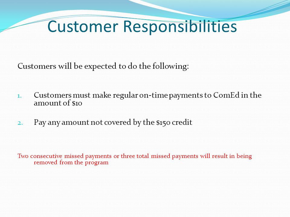 Customer Responsibilities Customers will be expected to do the following: 1.