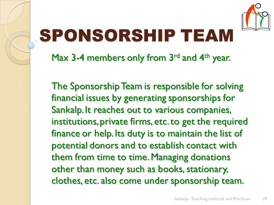 SPONSORSHIP TEAM Max 3-4 members only from 3 rd and 4 th year.