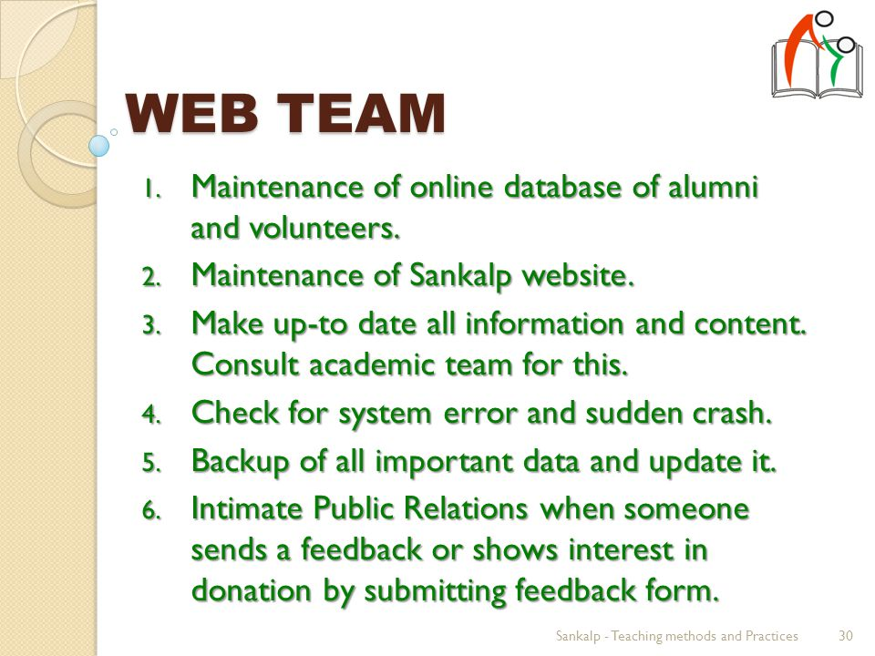 WEB TEAM 1. Maintenance of online database of alumni and volunteers.