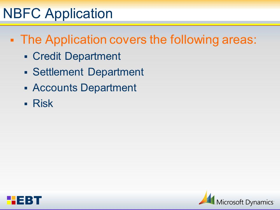 NBFC Application  The Application covers the following areas:  Credit Department  Settlement Department  Accounts Department  Risk