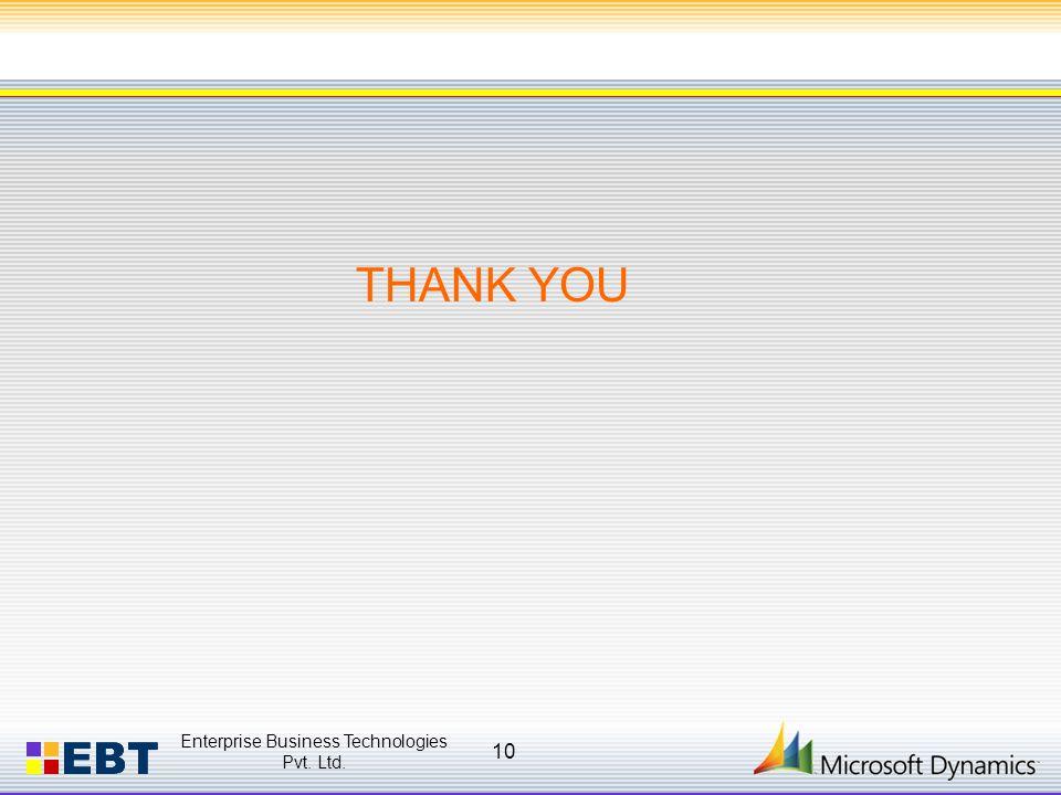 THANK YOU Enterprise Business Technologies Pvt. Ltd. 10
