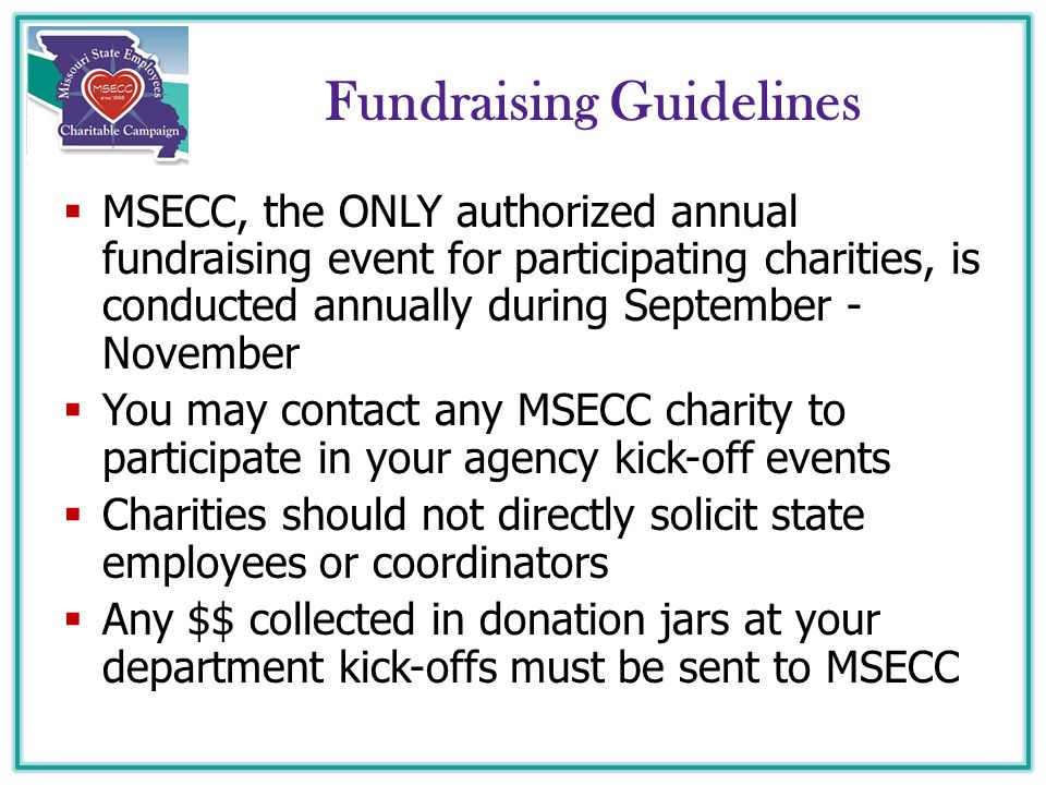 Fundraising Guidelines  MSECC, the ONLY authorized annual fundraising event for participating charities, is conducted annually during September - Nov