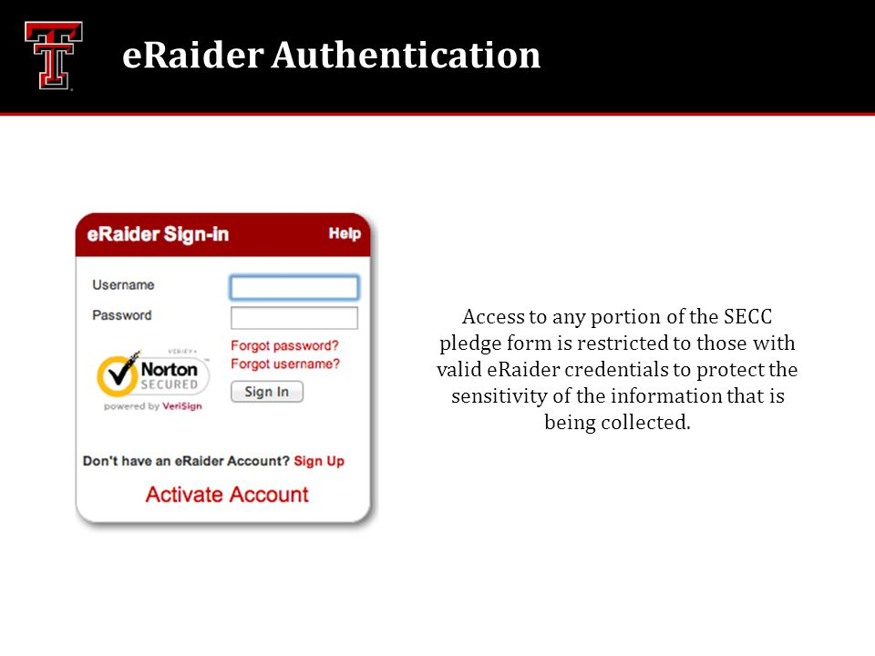 eRaider Authentication Access to any portion of the SECC pledge form is restricted to those with valid eRaider credentials to protect the sensitivity