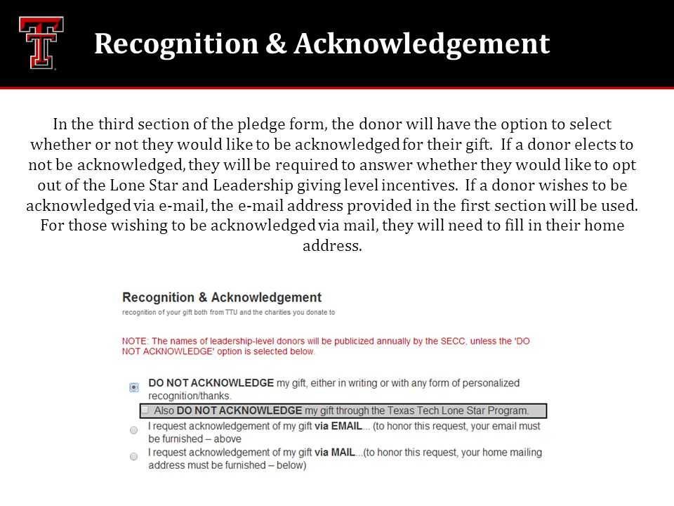 In the third section of the pledge form, the donor will have the option to select whether or not they would like to be acknowledged for their gift.