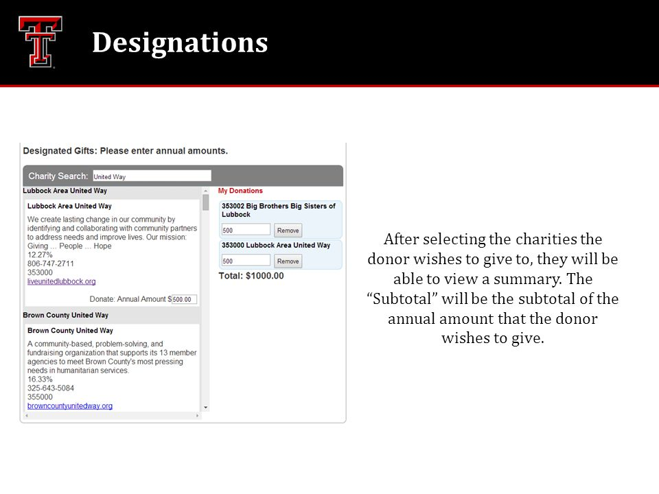 """Designations After selecting the charities the donor wishes to give to, they will be able to view a summary. The """"Subtotal"""" will be the subtotal of th"""
