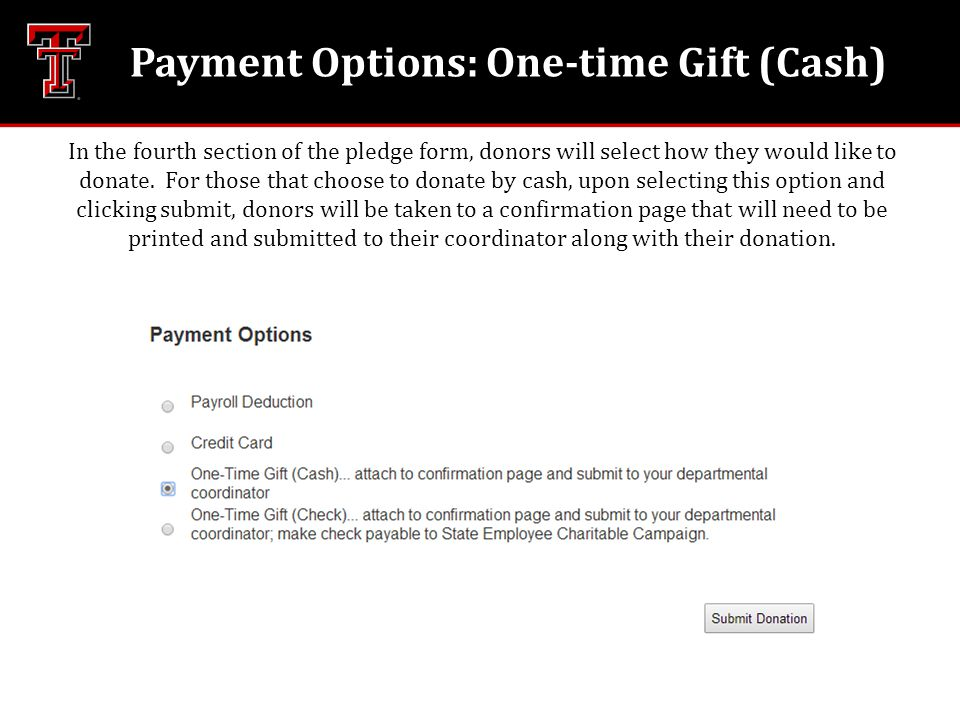 Payment Options: One-time Gift (Cash) In the fourth section of the pledge form, donors will select how they would like to donate.