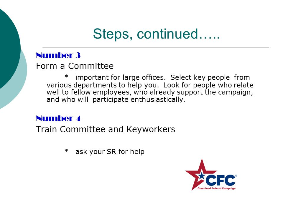 Steps, continued….. Number 3 Form a Committee * important for large offices.