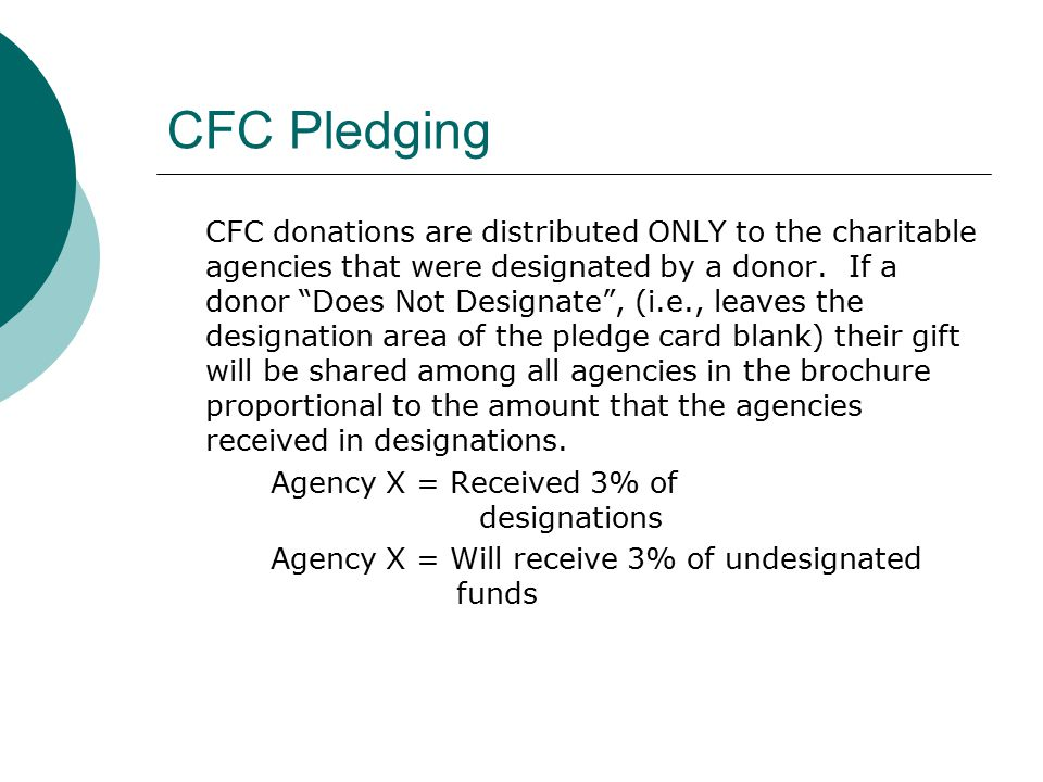 CFC Pledging CFC donations are distributed ONLY to the charitable agencies that were designated by a donor.