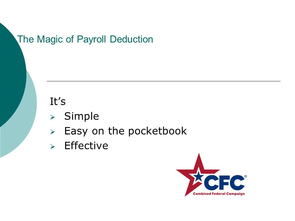 The Magic of Payroll Deduction It's  Simple  Easy on the pocketbook  Effective