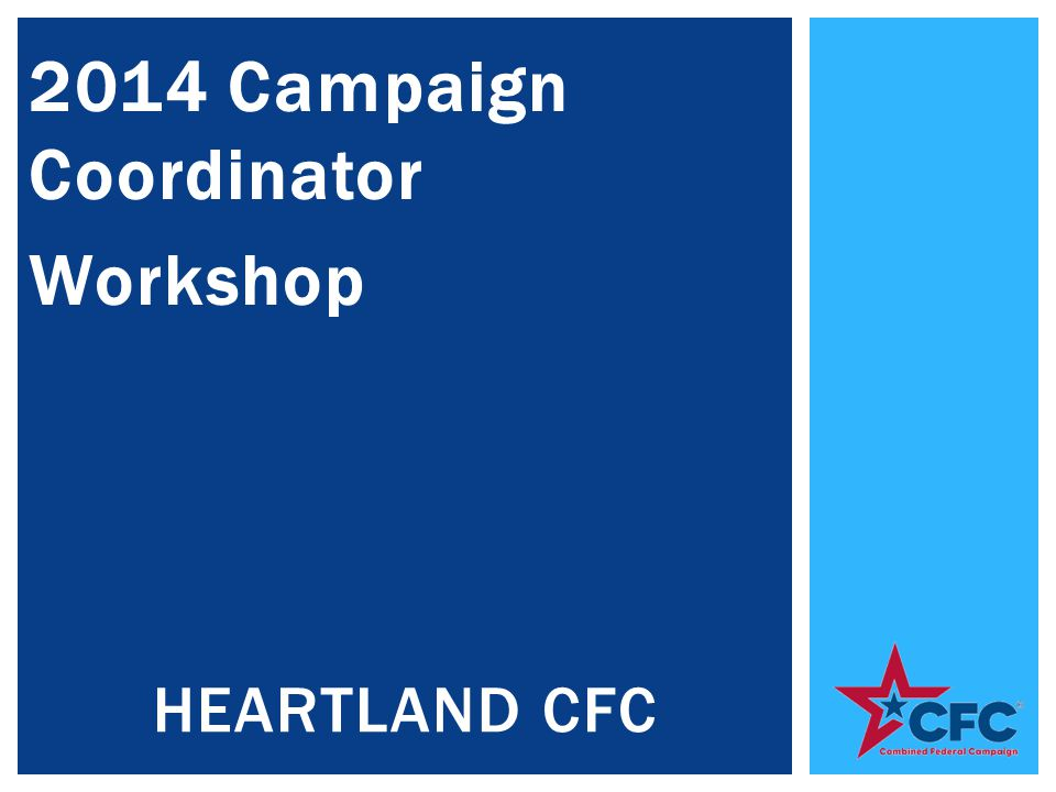 2014 Campaign Coordinator Workshop HEARTLAND CFC
