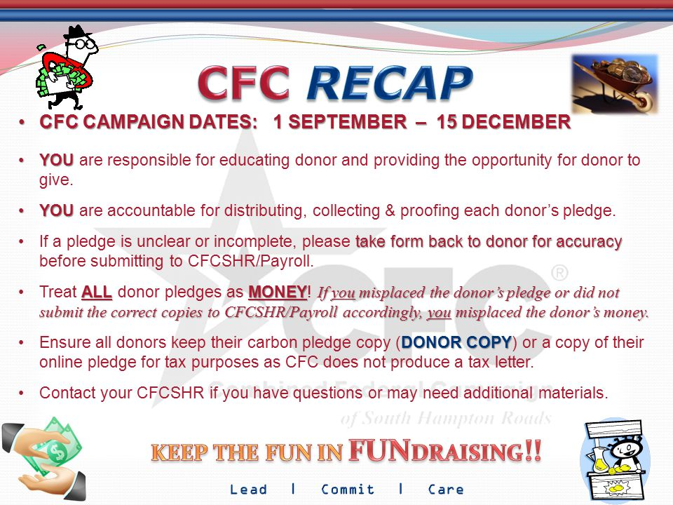 CFC CAMPAIGN DATES: 1 SEPTEMBER – 15 DECEMBERCFC CAMPAIGN DATES: 1 SEPTEMBER – 15 DECEMBER YOUYOU are responsible for educating donor and providing th