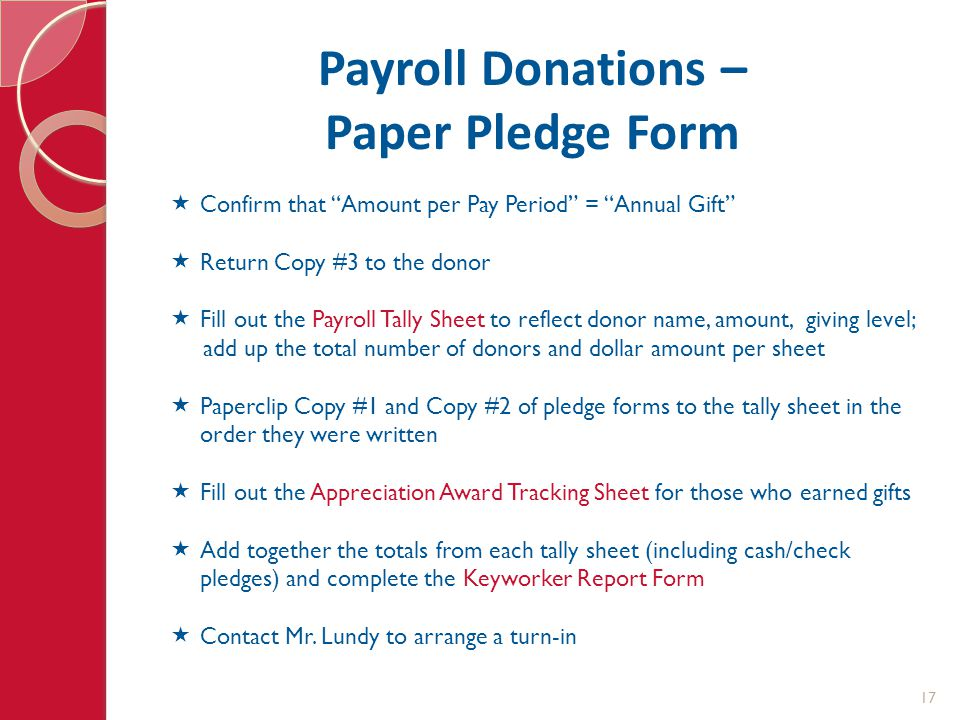 "Payroll Donations – Paper Pledge Form  Confirm that ""Amount per Pay Period"" = ""Annual Gift""  Return Copy #3 to the donor  Fill out the Payroll Tall"
